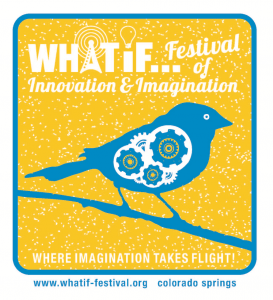 What IF…Festival of Innovation and Imagination presented by What IF...Festival of Innovation and Imagination at Downtown Colorado Springs, Colorado Springs CO