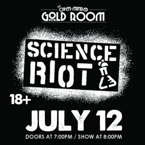 Science Riot presented by Gold Room at The Gold Room, Colorado Springs CO