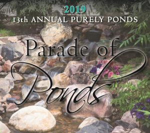13th Annual Purely Ponds Parade of Ponds