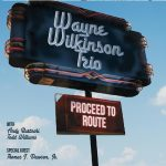 Wayne Wilkinson Trio CD Release: Proceed to Route