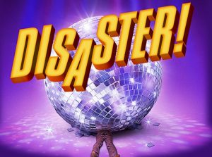 'Disaster!' A Youth Rep Ensemble Production