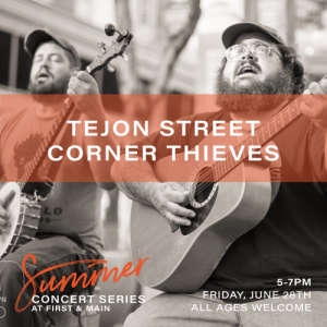 First & Main Summer Concert Series: Tejon Stre...
