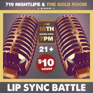 Lip Sync Battle presented by Gold Room at The Gold Room, Colorado Springs CO