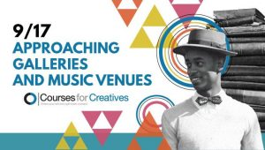 Courses For Creatives: Approaching Galleries And Venues