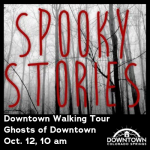 Downtown Walking Tour: Ghosts of Downtown