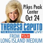 Theresa Caputo Live! presented by Pikes Peak Center for the Performing Arts at Pikes Peak Center for the Performing Arts, Colorado Springs CO