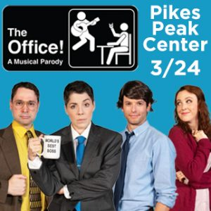 POSTPONED: The Office! A Musical Parody presented by Pikes Peak Center for the Performing Arts at Pikes Peak Center for the Performing Arts, Colorado Springs CO