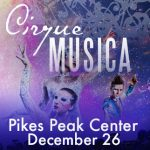Cirque Musica Holiday Wishes presented by Pikes Peak Center for the Performing Arts at Pikes Peak Center for the Performing Arts, Colorado Springs CO