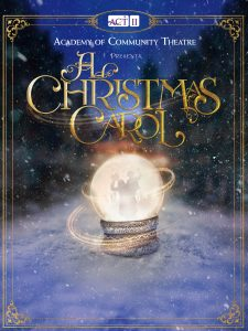 'A Christmas Carol' presented by Academy of Community Theatre at Ent Center for the Arts, Colorado Springs CO