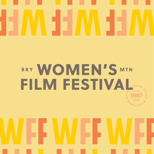 Rocky Mountain Women's Film Festival presented by Rocky Mountain Women's Film Institute at Colorado College - Edith Kinney Gaylord Cornerstone Arts Center, Colorado Springs CO