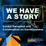 'We Have a Story' Exhibit Reception and Conversation on Homelessness presented by Pikes Peak Library District at PPLD -Library 21c, Colorado Springs CO
