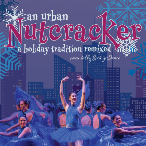 An Urban Nutcracker: A Holiday Tradition Remixed presented by Springs Dance at Ent Center for the Arts, Colorado Springs CO
