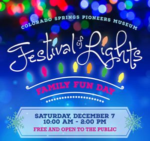 Festival of Lights Family Fun Day presented by Colorado Springs Pioneers Museum at Colorado Springs Pioneers Museum, Colorado Springs CO