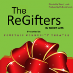 'The ReGifters' presented by Fountain Community Theater at Fountain Community Theater, Fountain CO