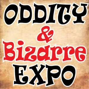 Oddity & Bizarre Expo presented by Home at ,