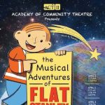 AUDITIONS: The Musical Adventures of Flat Stanley Jr. presented by Academy of Community Theatre at ,