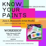 Know Your Paints: What's In Your Pallette? presented by Jana L Bussanich Art Studio at Jana L Bussanich Art Studio, Colorado Springs CO