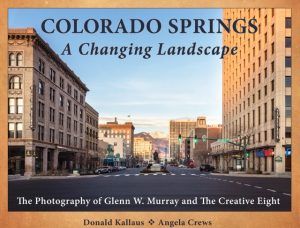 'Colorado Springs: A Changing Landscape' presented by Manitou Springs Heritage Center at Manitou Springs Heritage Center, Manitou Springs CO