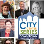 City Center Series: Local Great Minds presented by Downtown Partnership of Colorado Springs at Colorado College - Edith Kinney Gaylord Cornerstone Arts Center, Colorado Springs CO