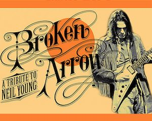 CANCELED: Broken Arrow: Music of Neil Young presented by Stargazers Theatre & Event Center at Stargazers Theatre & Event Center, Colorado Springs CO