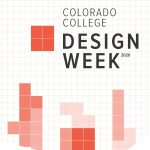 Colorado College Design Week 2020 presented by Colorado College - Edith Kinney Gaylord Cornerstone Arts Center at Colorado College - Edith Kinney Gaylord Cornerstone Arts Center, Colorado Springs CO