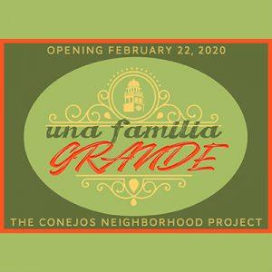 Una Familia Grande: The Conejos Neighborhood Project presented by Colorado Springs Pioneers Museum at Colorado Springs Pioneers Museum, Colorado Springs CO