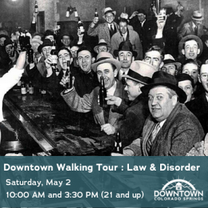 CANCELED: Downtown Walking Tour: Law & Disorder presented by Downtown Partnership of Colorado Springs at The Wild Goose Meeting House, Colorado Springs CO