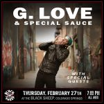 G. Love & Special Sauce presented by The Black Sheep at The Black Sheep, Colorado Springs CO