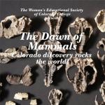 'The Dawn of Mammals: Colorado Discovery Rocks the World' presented by Colorado College at Colorado College - Gaylord Hall, Colorado Springs CO