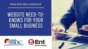 Website Need-To-Knows for Your Small Business presented by Pikes Peak Small Business Development Center at ,