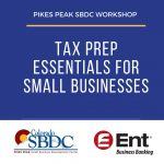 Tax Prep Essentials for Small Businesses presented by Pikes Peak Small Business Development Center at ,