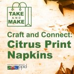 Rockrimmon Craft: Citrus Print Napkins presented by PPLD: Rockrimmon Library at Online/Virtual Space, 0 0