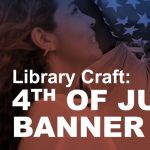 Rockrimmon Craft: 4th of July Banner presented by PPLD: Rockrimmon Library at Online/Virtual Space, 0 0