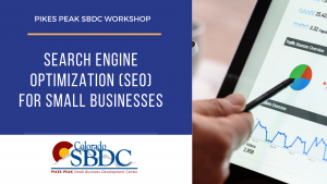 Search Engine Optimization (SEO) for Small Businesses presented by Pikes Peak Small Business Development Center at Online/Virtual Space, 0 0