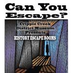 Cripple Creek District Museum Escape Rooms presented by Cripple Creek District Museum at Cripple Creek District Museum, Cripple Creek CO