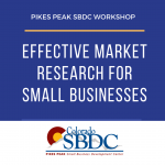 Effective Market Research for Small Businesses presented by Pikes Peak Small Business Development Center at Online/Virtual Space, 0 0