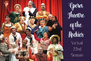 Opera Theatre of the Rockies Virtual 22nd Season presented by Opera Theatre of the Rockies at Online/Virtual Space, 0 0