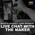 PPLD Maker in Residence: Live Chat with Cara McKinley presented by Pikes Peak Library District at Online/Virtual Space, 0 0