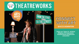 From The Stage To The Streets: Theaterworks Costume Display presented by University of Colorado Colorado Springs (UCCS) at UCCS Downtown, Colorado Springs CO