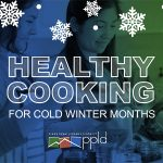 Healthy Cooking for Cold Winter Months presented by Pikes Peak Library District at Online/Virtual Space, 0 0