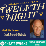 'Twelfth Night' Virtual Reading presented by Theatreworks at Online/Virtual Space, 0 0