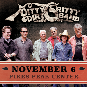 Nitty Gritty Dirt Band presented by Pikes Peak Center for the Performing Arts at Pikes Peak Center for the Performing Arts, Colorado Springs CO
