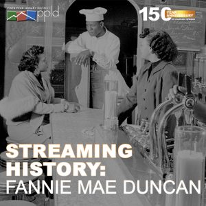Streaming History: Fannie Mae Duncan presented by Pikes Peak Library District at Online/Virtual Space, 0 0