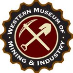 Two Exciting New Exhibits at WMMI presented by Western Museum of Mining & Industry at Western Museum of Mining and Industry, Colorado Springs CO