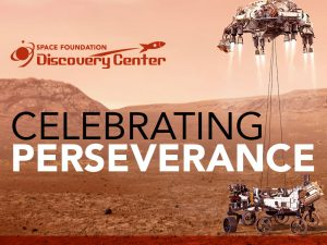 Celebrating Perseverance presented by Space Foundation Discovery Center at Space Foundation Discovery Center, Colorado Springs CO