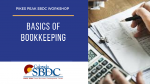 Basics of Bookkeeping Webinar presented by Pikes Peak Small Business Development Center at Online/Virtual Space, 0 0