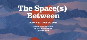 'The Space(s) Between' presented by UCCS Galleries of Contemporary Art at Ent Center for the Arts, Colorado Springs CO