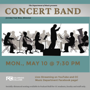 Concert Band Concert presented by Colorado College Music Department at Online/Virtual Space, 0 0