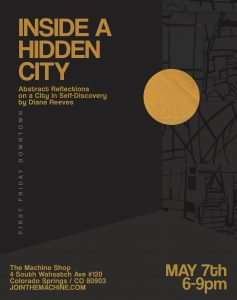 'Inside a Hidden City: Abstract Reflections on a City in Self Discovery' presented by Machine Shop at The Machine Shop, Colorado Springs CO