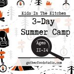 Kids in the Kitchen 3-Day Summer Camp presented by Gather Food Studio & Spice Shop at Gather Food Studio, Colorado Springs CO